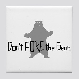 Don't Poke The Bear Tile Coaster