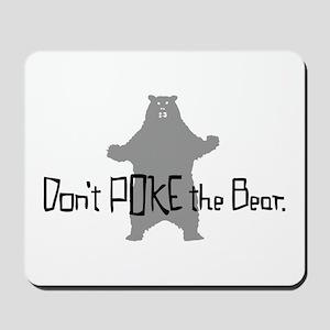 Don't Poke The Bear Mousepad