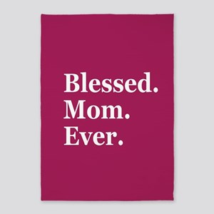 Blessed. Mom. Ever. 5'x7'Area Rug
