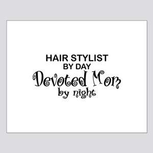 Hair Stylist Devoted Mom Small Poster