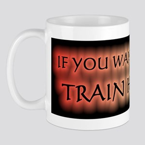 If You Want To Win... Train Harder Mug