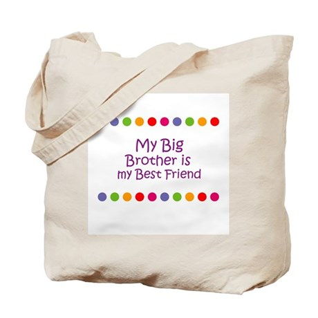 My Big Brother is my Best Fri Tote Bag