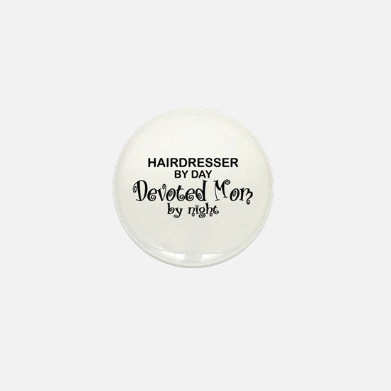 Hairdresser Devoted Mom Mini Button