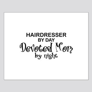 Hairdresser Devoted Mom Small Poster