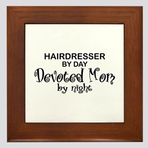 Hairdresser Devoted Mom Framed Tile