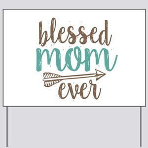 Blessed Mom Ever Yard Sign