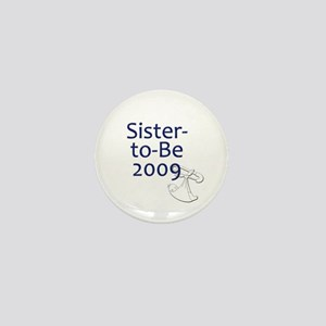 Sister-to-Be 2009 Mini Button