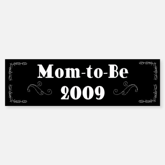 Mom-to-Be 2009 Bumper Bumper Bumper Sticker