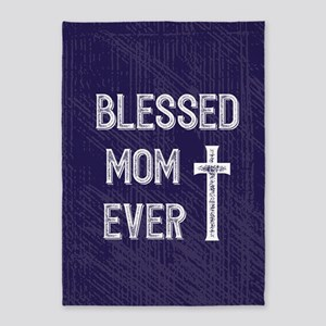 Blessed Mom Ever 5'x7'Area Rug