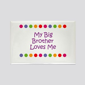My Big Brother Loves Me Rectangle Magnet