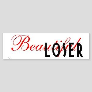 Beautiful Loser Bumper Sticker