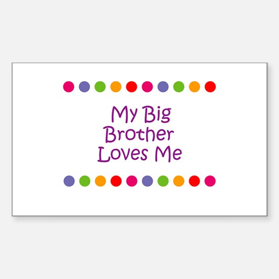 My Big Brother Loves Me Rectangle Decal