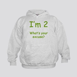 I'm 2 What's Your Excuse? 2nd Birthday Kids Hoodie