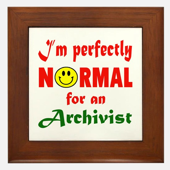 I'm Perfectly normal for an Archivist Framed Tile