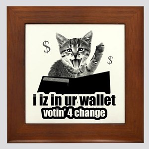 i iz in ur wallet votin' 4 change Framed Tile