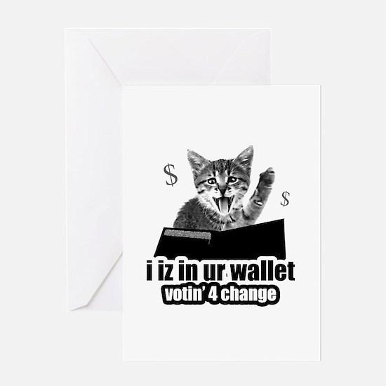i iz in ur wallet votin' 4 change Greeting Card