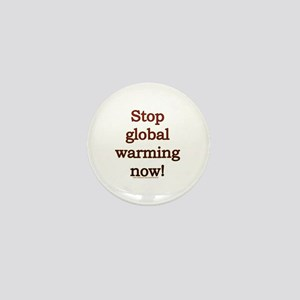 Stop global warming now! Mini Button