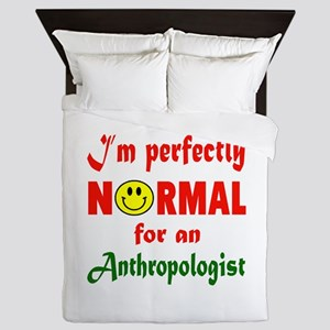 I'm Perfectly normal for an Anthropolo Queen Duvet