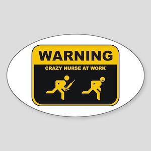 WARNING CRAZY NURSE AT WORK Oval Sticker