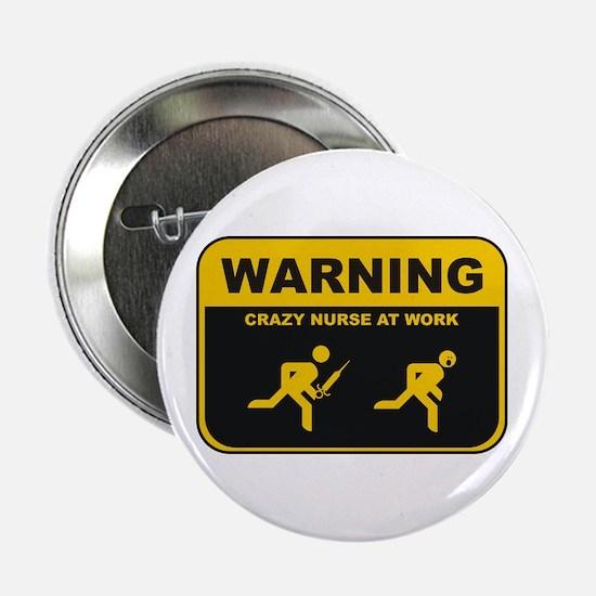 """WARNING CRAZY NURSE AT WORK 2.25"""" Button"""