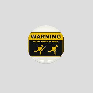 WARNING CRAZY NURSE AT WORK Mini Button