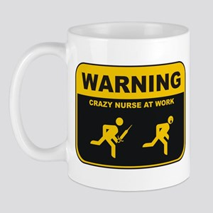 WARNING CRAZY NURSE AT WORK Mug