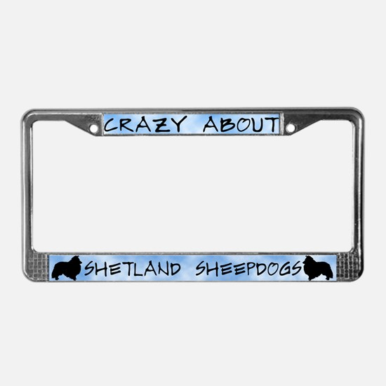 Crazy About Shetland Sheepdogs License Plate Frame