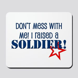 Raised a Soldier Mousepad