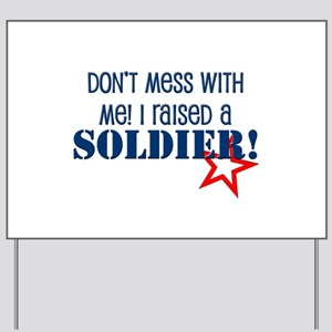 Raised a Soldier Yard Sign
