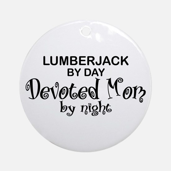 Lumberjack Devoted Mom Ornament (Round)