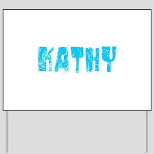 Kathy Faded (Blue) Yard Sign