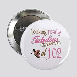 "Fabulous 102nd 2.25"" Button"