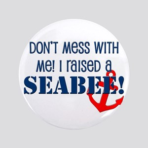 """Raised a Seabee 3.5"""" Button"""