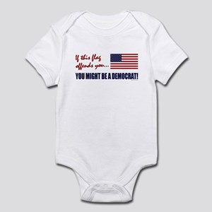 You might be a Democrat Infant Bodysuit