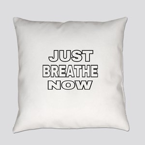 JUST BREATHE NOW Everyday Pillow