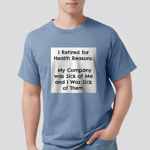 Retired Sick of Company T-Shirt