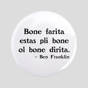 "Ben Franklin Quote 3.5"" Button"