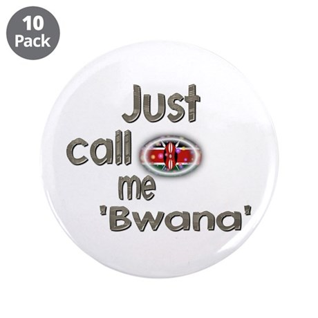 """Just Call Me Bwana 3.5"""" Button (10 pack)"""