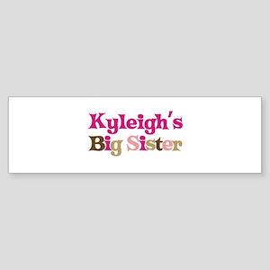 Kyleigh's Big Sister Bumper Sticker