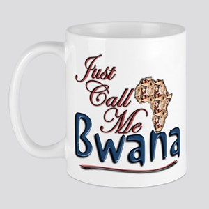 Just Call Me Bwana - Mug