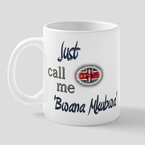 Just Call Me 'Bwana Mkubwa' Mug