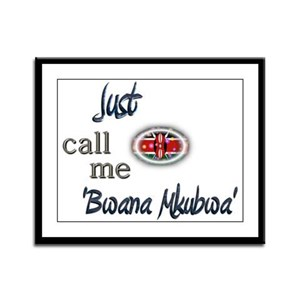 Just Call Me 'Bwana Mkubwa' Framed Panel Print
