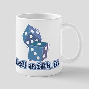 Roll with it Mug
