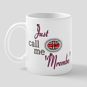 Just Call Me 'Mrembo' - Mug