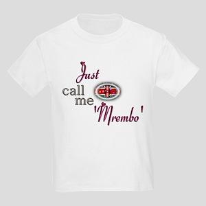 Just Call Me 'Mrembo' - Kids Light T-Shirt