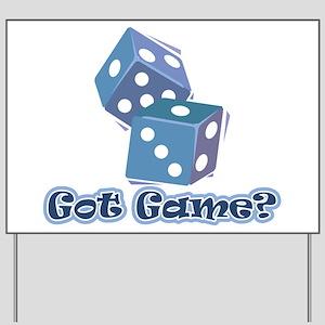 Got Game? (dice) Yard Sign