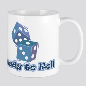 Ready to Roll Mug