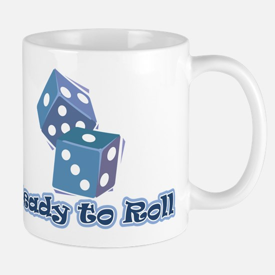 Ready to Roll Mug