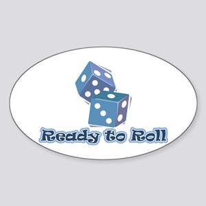 Ready to Roll Oval Sticker