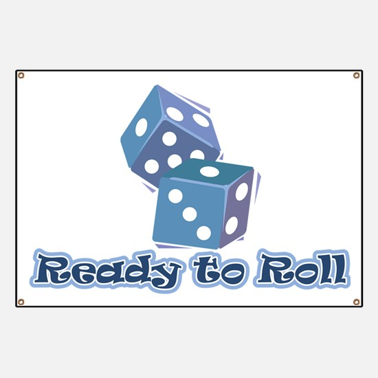 Ready to Roll Banner